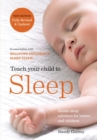 Teach Your Child to Sleep : Gentle sleep solutions for babies and children - Book