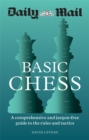 Daily Mail Basic Chess : A comprehensive and jargon-free guide to the rules and tactics - Book