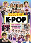 K-Pop: Idols of K-Pop 100% Unofficial - from BTS to BLACKPINK - Book