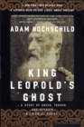King Leopold's Ghost : A Story of Greed, Terror and Heroism in Colonial Africa - Book