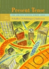 Present Tense : The United States Since 1945 - Book