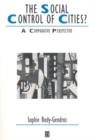 The Social Control of Cities? : A Comparative Perspective - Book