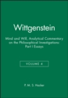 Wittgenstein : Mind and Will: Volume 4 of an Analytical Commentary on the Philosophical Investigations Part I: Essays - Book