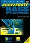 Accelerate Your Bass Playing - DVD