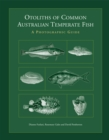 Otoliths of Common Australian Temperate Fish : A Photographic Guide - eBook