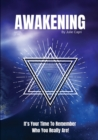 Awakening : It's Your Time To Remember Who You Really Are! - Book