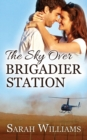 The Sky Over Brigadier Station - Book
