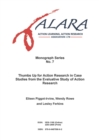 ALARA Monograph 7 Thumbs Up for Action Research in Case Studies from the Evaluative Study of Action Research - Book