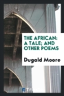 The African : A Tale; And Other Poems - Book