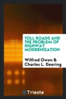 Toll Roads and the Problem of Highway Modernization - Book