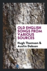 Old English Songs from Various Sources - Book