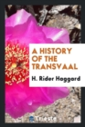 A History of the Transvaal - Book