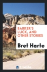 Barker's Luck, and Other Stories - Book