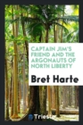 Captain Jim's Friend and the Argonauts of North Liberty - Book