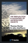 The Preparation and Mounting of Microscopic Objects - Book
