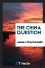 The China Question - Book