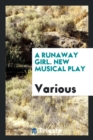 A Runaway Girl. New Musical Play - Book