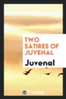 Two Satires of Juvenal - Book
