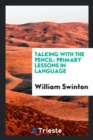 Talking with the Pencil : Primary Lessons in Language - Book