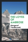The Loves of Ambrose - Book