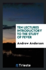 Ten Lectures Introductory to the Study of Fever - Book