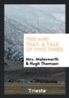 This and That : A Tale of Two Tinies - Book