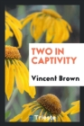 Two in Captivity - Book
