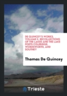 de Quincey's Works. Volume II. Recollections of the Lakes and the Lake Poets Coleridge, Wordsworth, and Southey - Book