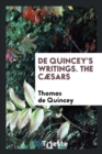de Quincey's Writings. the C sars - Book