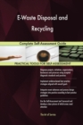 E-Waste Disposal and Recycling : Complete Self-Assessment Guide - Book