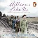 Millions Like Us : Women's Lives in the Second World War - eAudiobook