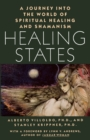 Healing States : A Journey Into the World of Spiritual Healing and Shamanism - Book