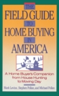 The Field Guide to Home Buying in America : A Home Buyer's Companion from House Hunting to Moving Day - Book