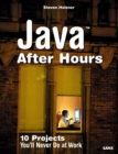 Java After Hours : 10 Projects You'll Never Do at Work - Book