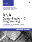 XNA Game Studio 4.0 Programming : Developing for Windows Phone 7 and Xbox 360 - Book
