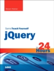 Sams Teach Yourself JQuery in 24 Hours - Book