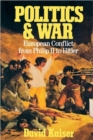 Politics and War : European Conflict from Philip II to Hitler, Enlarged Edition - Book