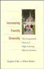 Increasing Faculty Diversity : The Occupational Choices of High-Achieving Minority Students - Book