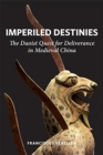 Imperiled Destinies : The Daoist Quest for Deliverance in Medieval China - Book