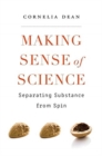 Making Sense of Science : Separating Substance from Spin - Book