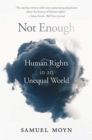Not Enough : Human Rights in an Unequal World - Book