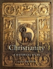 Christianity : A Historical Atlas - Book
