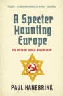 A Specter Haunting Europe : The Myth of Judeo-Bolshevism - Book