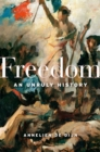 Freedom : An Unruly History - eBook