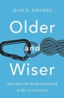 Older and Wiser : New Ideas for Youth Mentoring in the 21st Century - Book