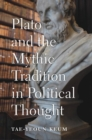 Plato and the Mythic Tradition in Political Thought - eBook
