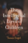 The Intellectual Lives of Children - eBook
