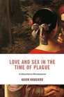 Love and Sex in the Time of Plague : A Decameron Renaissance - Book