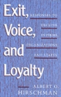Exit, Voice, and Loyalty : Responses to Decline in Firms, Organizations, and States - Book