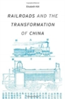 Railroads and the Transformation of China - Book